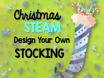 Christmas STEAM: Design Your Own Christmas Stocking