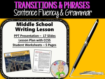 TRANSITIONS / TRANSITIONAL WORDS & PHRASES - Sentence Fluency in Grammar & Writing - Middle School