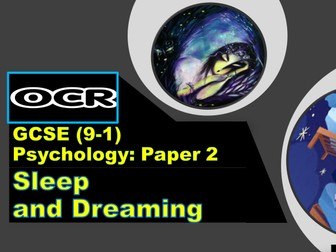 Psychology OCR GCSE (9-1): SLEEP AND DREAMING  Paper #2 Applications in Psychology