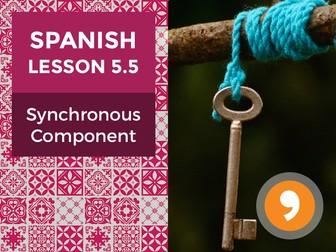 Spanish Lesson 5.5: Synchronous Component - Teacher Notes