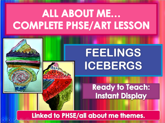 Expressing feelings through art - Feelings ICEBERGS - complete lesson (outstanding)