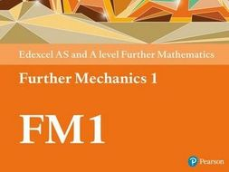 A-level Further Mechanics 1 (AS and A2)