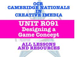 R091 OCR CAMBRIDGE NATIONALS CREATIVE iMEDIA - DESIGNING A GAME CONCEPT - EVERY LESSON + RESOURCES!