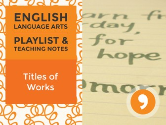 Titles of Works - Playlist and Teaching Notes