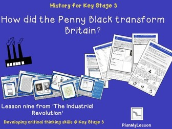 The Industrial Revolution Lesson 9: Victorian Inventors: 'How did the Penny Black transform Britain?