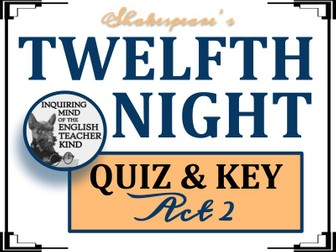 Shakespeare's Twelfth Night: Act 2 Quiz & Key