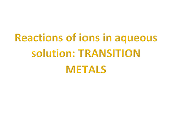 Reactions of ions in aqueous solution (Transition Metals)