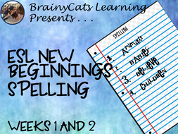 ESL New Beginnings: Spelling Weeks 1 and 2