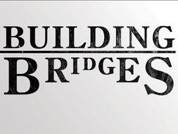Building Bridges- A case study