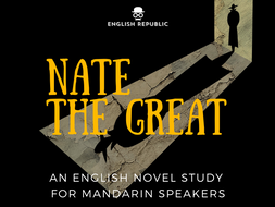 Nate the Great, an English Novel Study for Mandarin Speakers