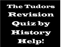 The Tudors Revision Quiz with Answers