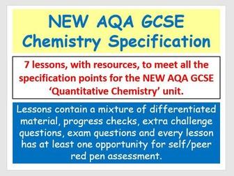 NEW AQA GCSE Chemistry - 'Quantitative Chemistry' lessons