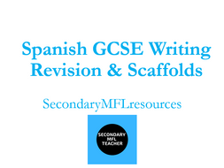 GCSE  Spanish Writing Scaffolds, Support & Model Answers