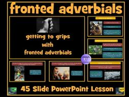 Fronted Adverbials PowerPoint Lesson