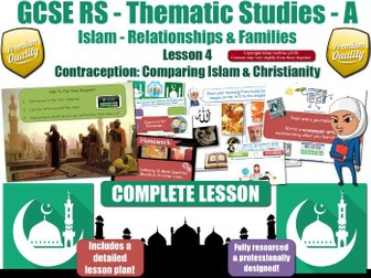 Contraception - Comparing Muslim & Christian Views (GCSE Islam -Relationships & Families) L4/7