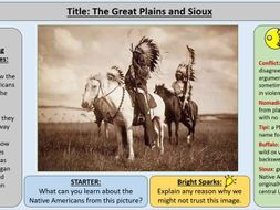 1. The Great Plains and Sioux - OCR GCE J411 9-1 The Making of America 1789 – 1900 Section 2