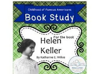 Book Study: Helen Keller by Wilkie (Childhood of Famous Americans)