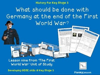 The First World War: 'How should Germany be treated after the First World War?