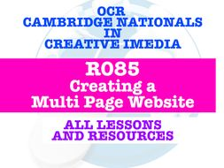 R085 OCR CAMBRIDGE NATIONALS - CREATING A MULTI PAGE WEBSITE - EVERY LESSON + RESOURCES!