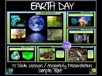 Earth Day :  SIMPLE TEXT Presentation - 75 Slides