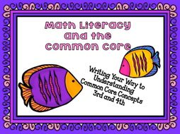Math Literacy and the Common Core:  Writing Your Way to Understanding  Common Core Concepts  3rd and