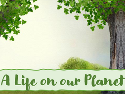 A Life on Our Planet Weeks 1 and 2