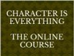 Character Is Everything: A Five Hour Self Study Course