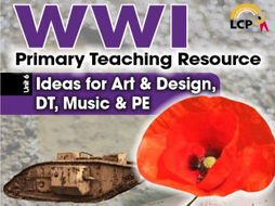 UKS2 (Year 5/6) 7 Art, DT, Music and PE lessons based of World War 1 (WW1)