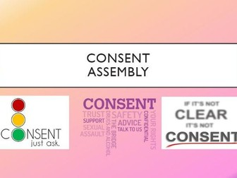 Consent Assembly/Lesson - Sex & Relationships