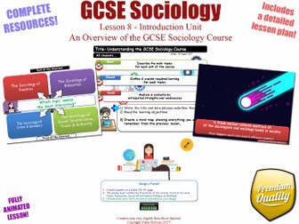 GCSE Sociology: An Overview - Introduction Unit L8/12 - GCSE Sociology