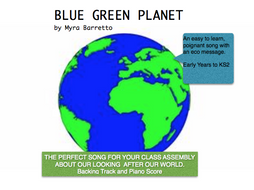 Blue Green Planet : An Eco Assembly Song  for Primary School