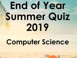 End of summer term computer science quiz for 2019