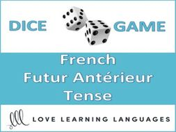 GCSE FRENCH: Dice Game - French Futur Antérieur Tense