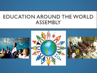 Education Around the World Assembly