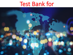 Test Bank Understanding the Global Context of Business