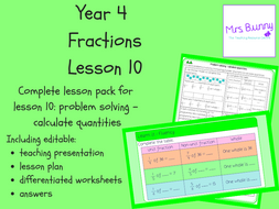 10. Fractions: problem solving – calculate quantities lesson pack (Y4)