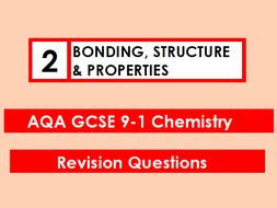 AQA Chemistry GCSE 9-1 Revision Mat: BONDING, STRUCTURE & PROPERTIES