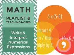 Write & Interpret Numerical Expressions – Playlist and Teaching Notes