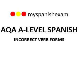 INCORRECT VERB FORMS - AQA A-LEVEL SPANISH