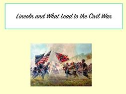 Lincoln and What Led to the Civil War