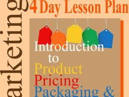 Marketing 4 Day Lesson Plan > Intro 2 Product Pricing, Packaging & Function