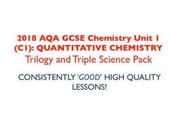 2018 AQA GCSE Chemistry Unit 1 (C1): Quantitative Chemistry - Trilogy and Triple science pack