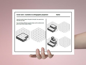 D&T cover work / cover lesson - Isometric and orthographic projection - 1hr activity