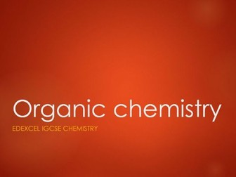 Chemistry Edexcel IGCSE PowerPoints - Organic chemistry