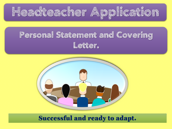 Headteacher Application - Personal Statement and cover letter. (Successful 2019)