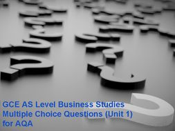 GCE AS Level Business Studies Multiple Choice Questions (Unit 1) for AQA