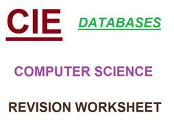 CIE Computer Science - Database Revision Worksheet (IGCSE/O LEVEL Computer Science)