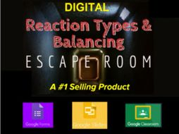 Chemical Reaction Types, Balancing, Predicting Products Digital Escape Room
