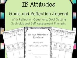 Attitudes of Excellence Goals and Reflections Journal-International Baccalaureate Aligned
