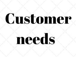 1.2.1 Customer needs GCSE Business Studies